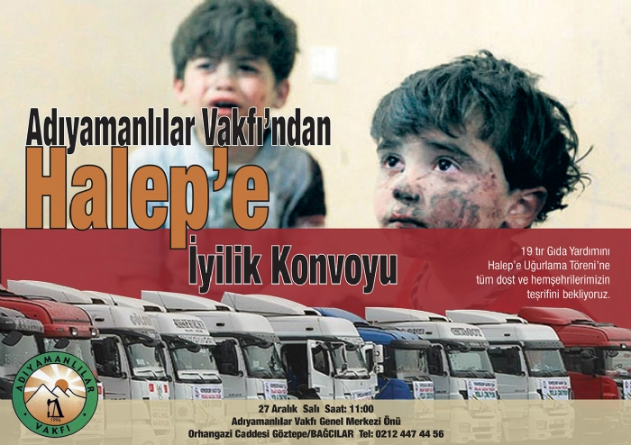 Vakfımız dan Halepli Kardeşlerimize İyilik Konvoyu Yola Çıkıyor